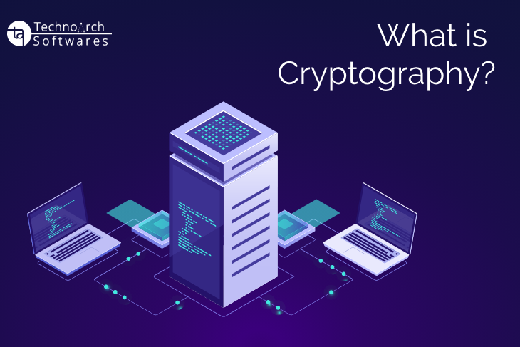 Technoarch Softwares - What is cryptography ?