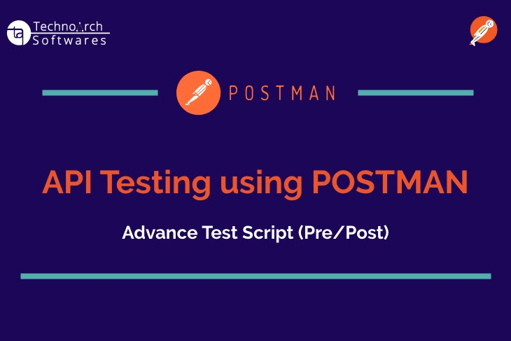 Technoarch Softwares - Blog -  API Testing with Postman