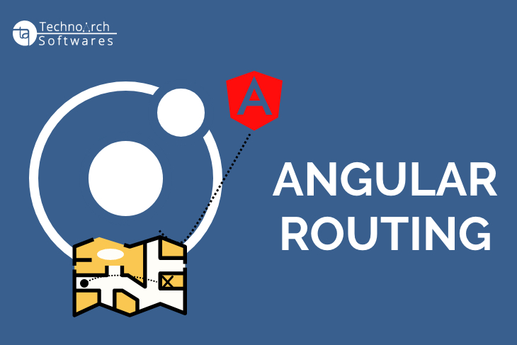 Technoarch Softwares - Blog - Angular Routing
