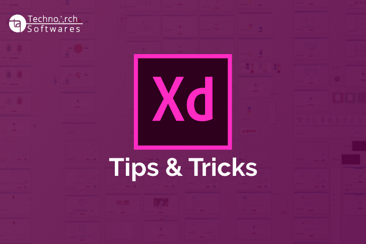 Technoarch Softwares - Blog - Adobe XD - Tips & Tricks